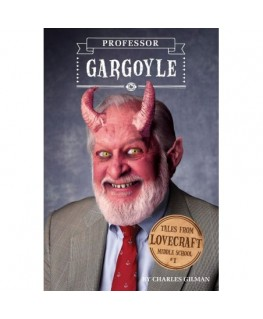 Tales from Lovecraft Middle School V1 Professor Gargoyle