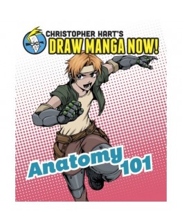 Anatomy 101 Christopher Harts Draw Manga Now