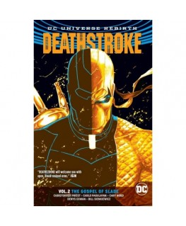 Deathstroke Vol. 2 The Gospel of Slade Rebirth