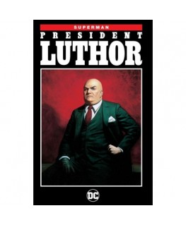 Superman President Luthor New Edition