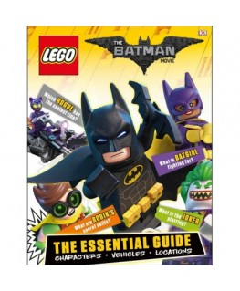 The LEGO® Batman Movie: The Essential Guide: Characters