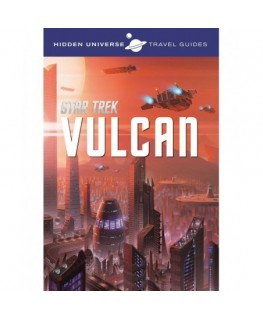 Hidden Universe Travel Guides: Star Trek: Vulcan 1