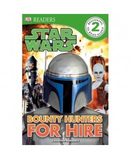 DK Readers L2: Star Wars: Bounty Hunters for Hire: Find Out About the Galaxys Bounty Hunters - DK Readers Level 2