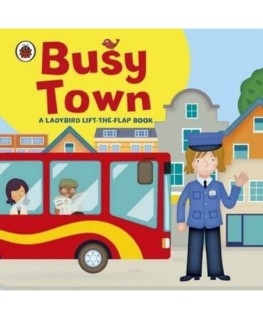 Ladybird lift-the-flap book: Busy Town
