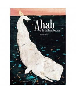 Ahab y la ballena blanca / Ahab and the white whale (Spanish Edition)