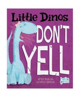 Little Dinos Dont Yell