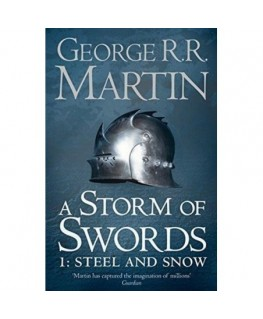 A Storm of Swords: Part 1 Steel and Snow (A Song of Ice and Fire