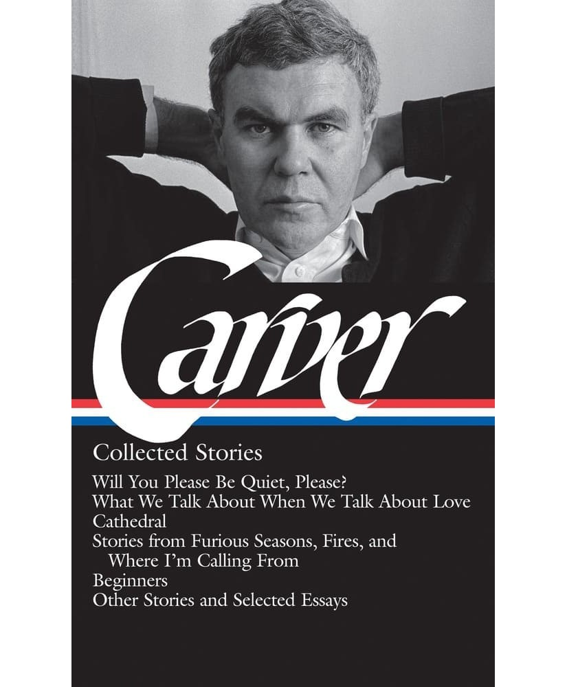 Raymond Carver: Collected Stories (LOA #195)